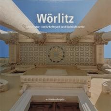 Wörlitz - Architektur, Landschaftspark und Weltkulturerbe (Architectura Kotyrba)