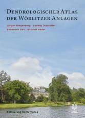 Dendrologischer Atlas der Wörlitzer Anlagen (2020)