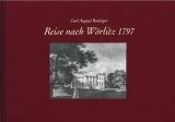 Reise nach Wörlitz 1797 - Carl August Boettiger