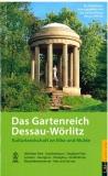 Das Gartenreich Dessau-Wörlitz / Kulturlandschaft an Elbe und Mulde